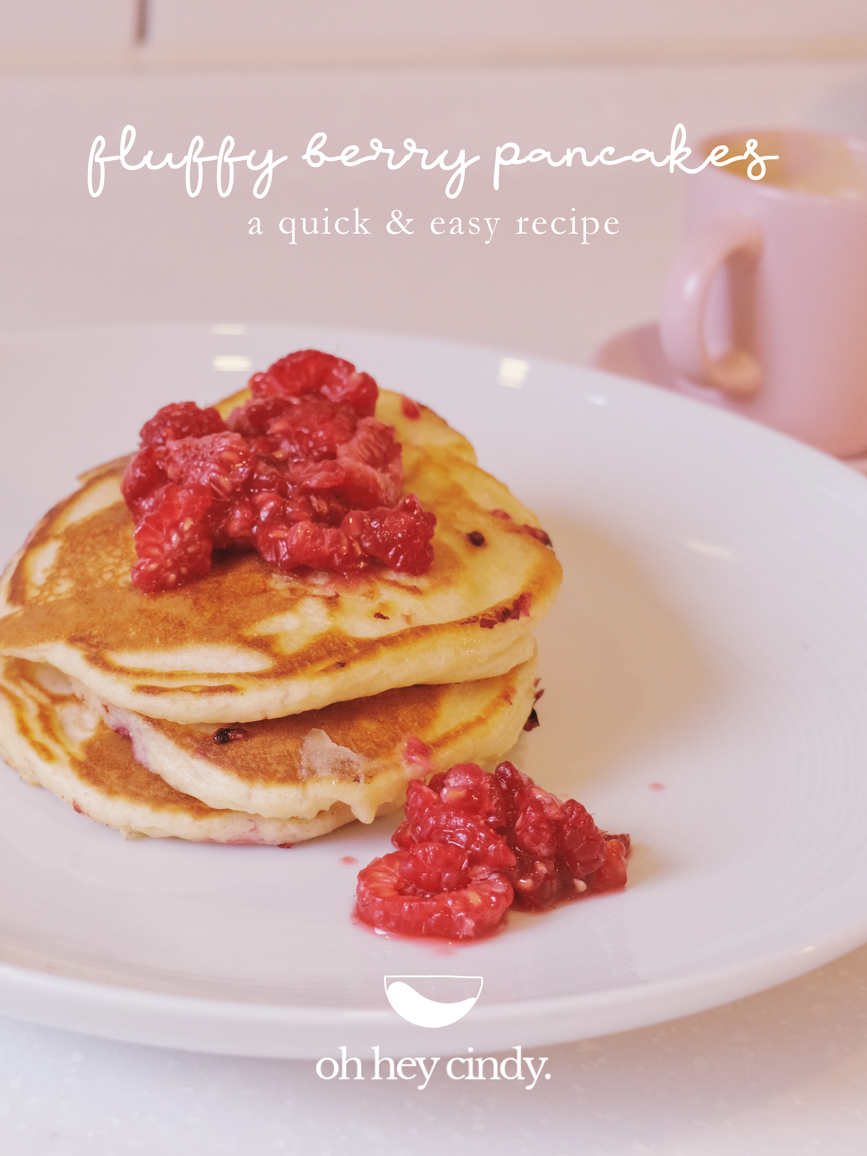 Oh Hey Cindy - Fluffy Berry Pancakes